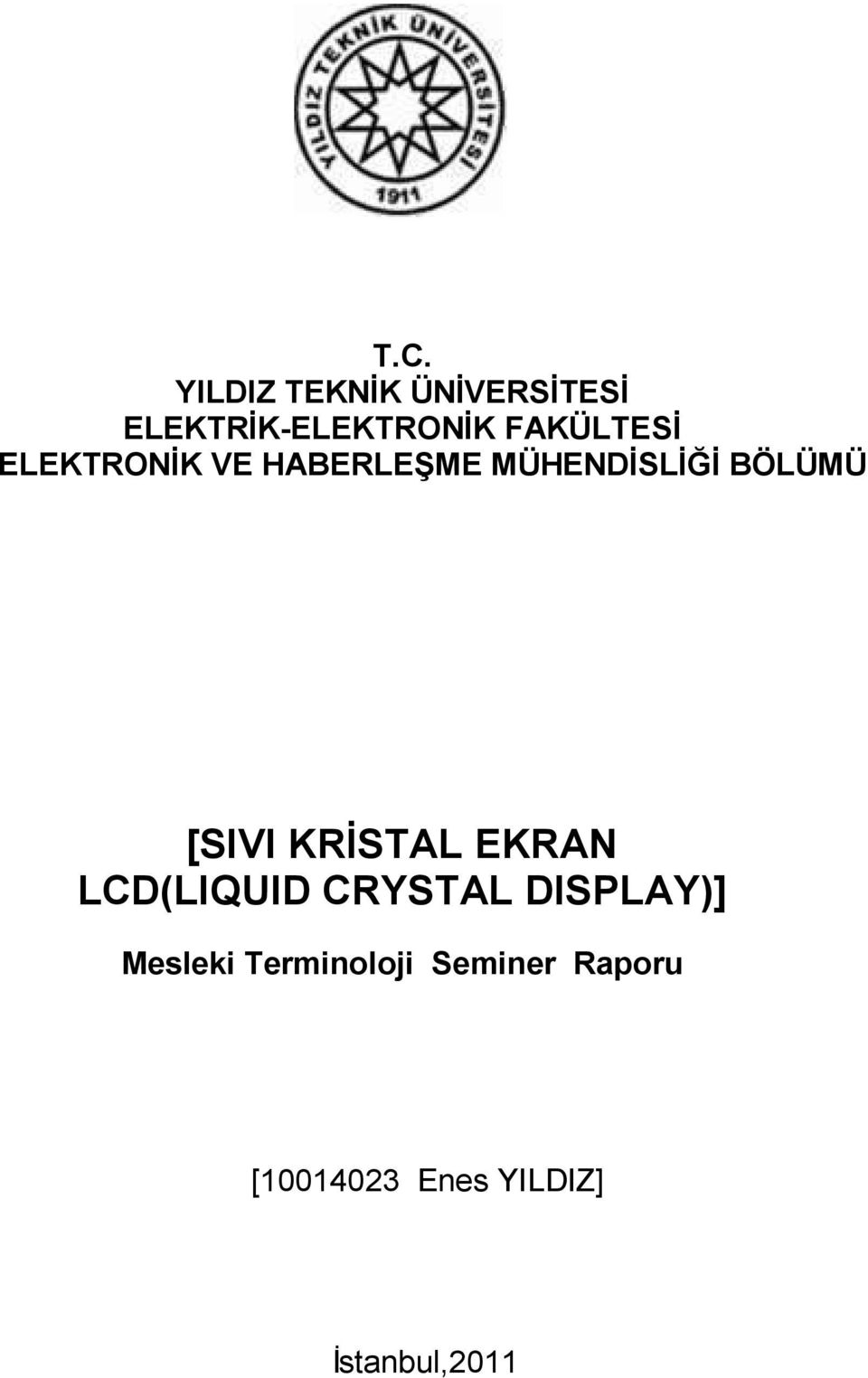 [SIVI KRĐSTAL EKRAN LCD(LIQUID CRYSTAL DISPLAY)] Mesleki