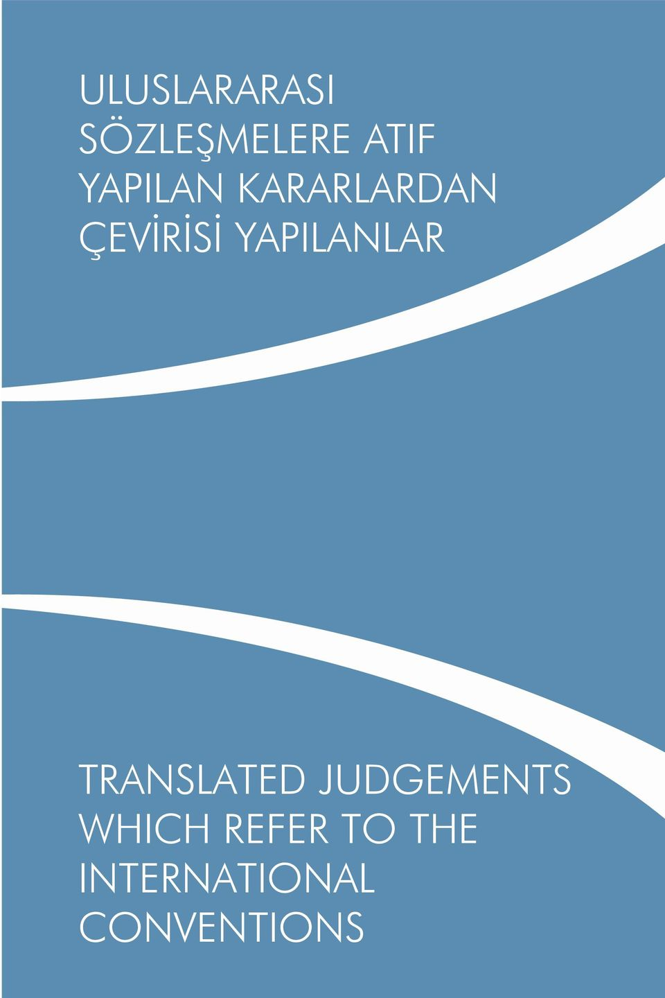 YAPILANLAR TRANSLATED JUDGEMENTS
