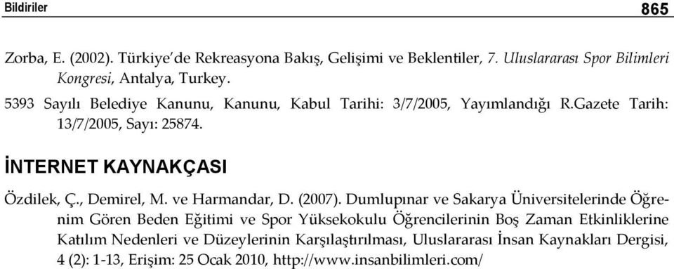 , Demirel, M. ve Harmandar, D. (2007).