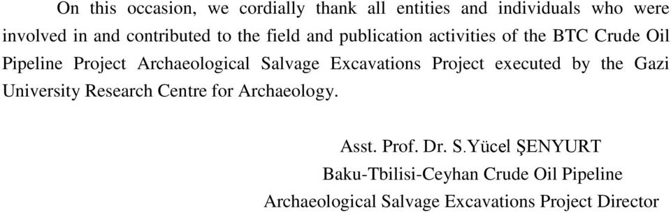 Excavations Project executed by the Gazi University Research Centre for Archaeology. Asst. Prof. Dr. S.