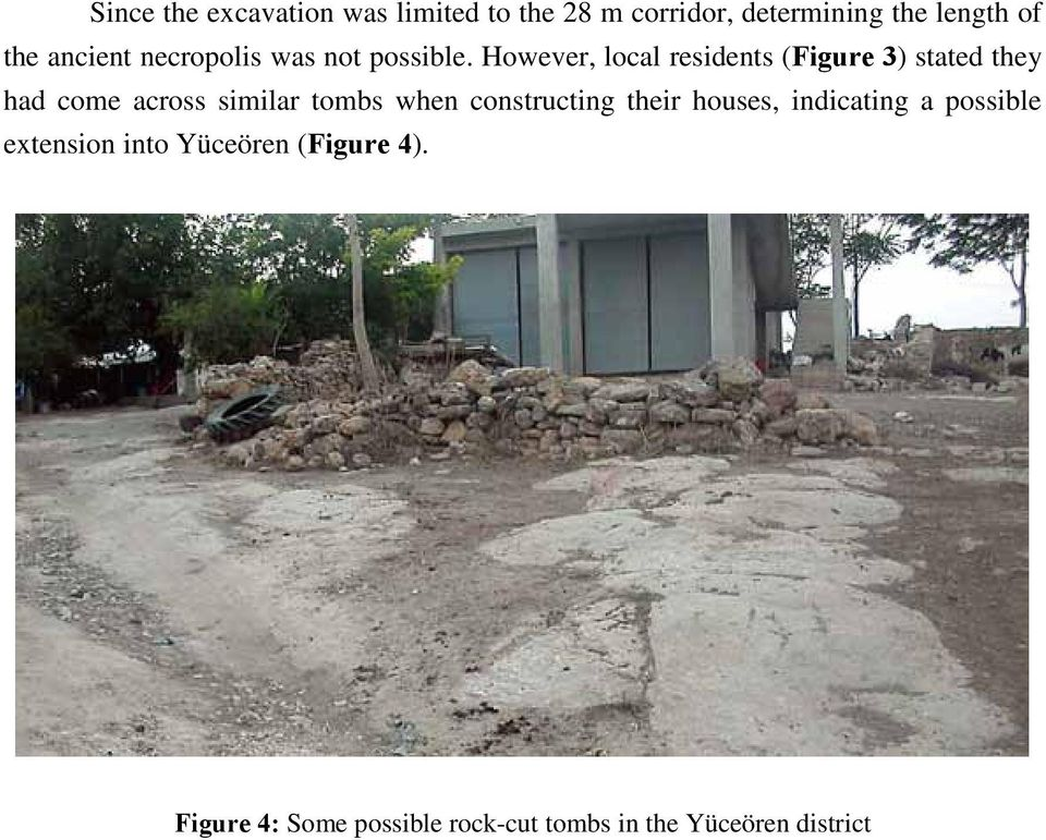 However, local residents (Figure 3) stated they had come across similar tombs when