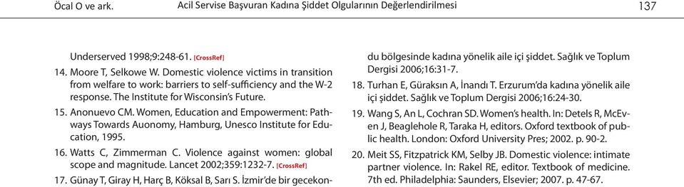 Women, Education and Empowerment: Pathways Towards Auonomy, Hamburg, Unesco Institute for Education, 1995. 16. Watts C, Zimmerman C. Violence against women: global scope and magnitude.
