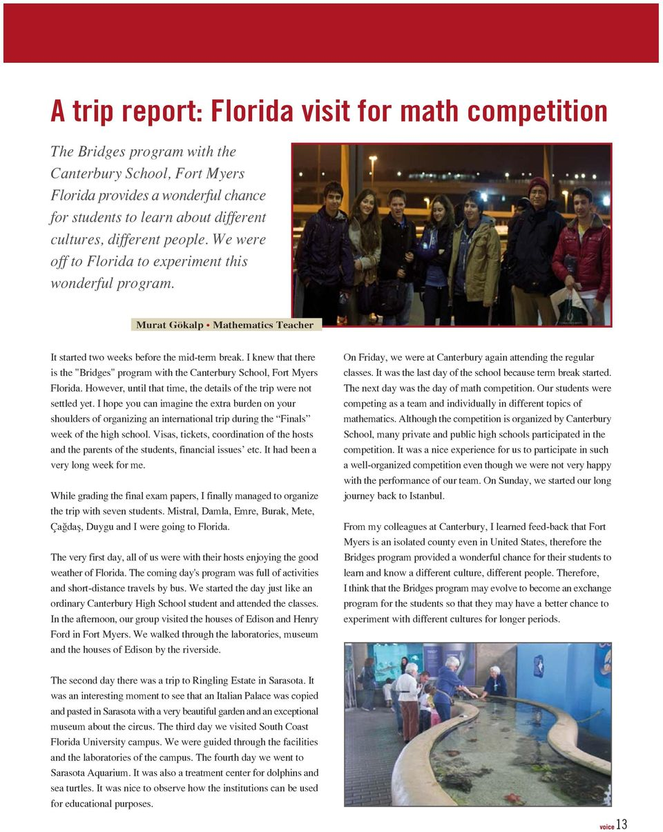 "I knew that there is the ""Bridges"" program with the Canterbury School, Fort Myers Florida. However, until that time, the details of the trip were not settled yet."