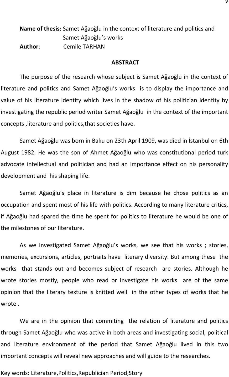 the republic period writer Samet Ağaoğlu in the context of the important concepts,literature and politics,that societies have.