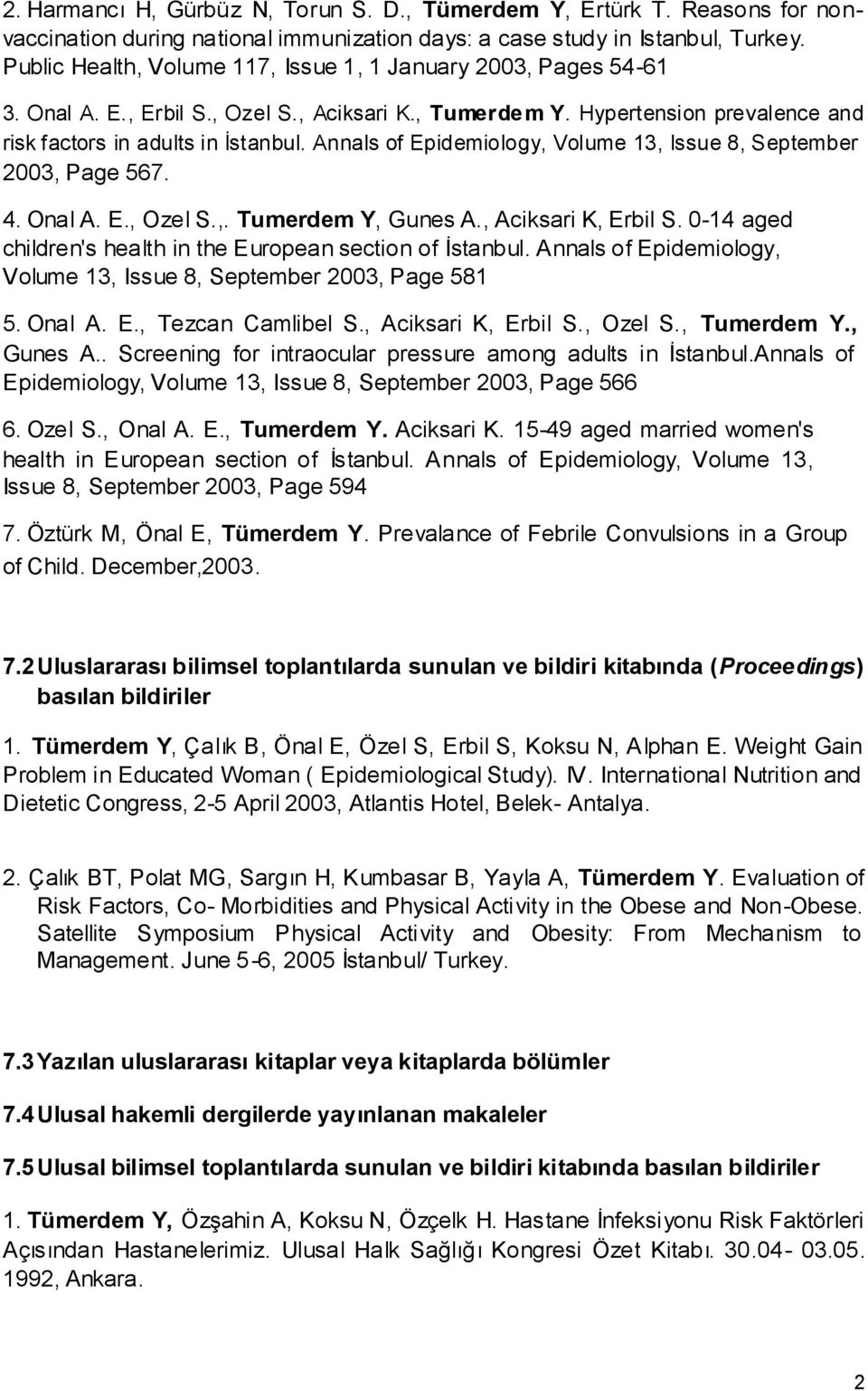 Annals of Epidemiology, Volume 13, Issue 8, September 2003, Page 567. 4. Onal A. E., Ozel S.,. Tumerdem Y, Gunes A., Aciksari K, Erbil S.
