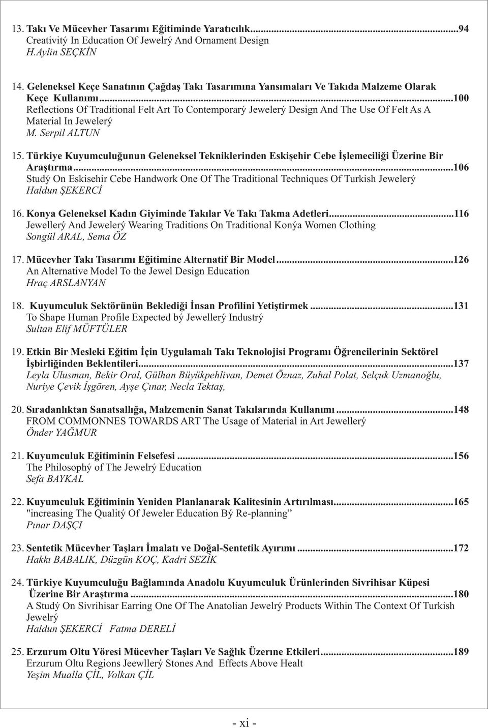 ..100 Reflections Of Traditional Felt Art To Contemporary Jewelery Design And The Use Of Felt As A Material In Jewelery M. Serpil ALTUN 15.