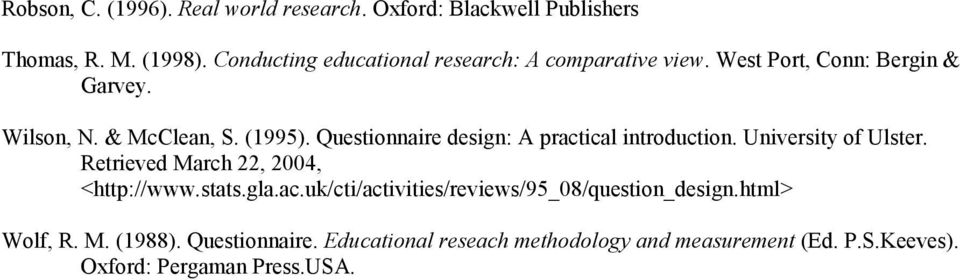Questionnaire design: A practical introduction. University of Ulster. Retrieved March 22, 2004, <http://www.stats.gla.ac.uk/cti/activities/reviews/95_08/question_design.