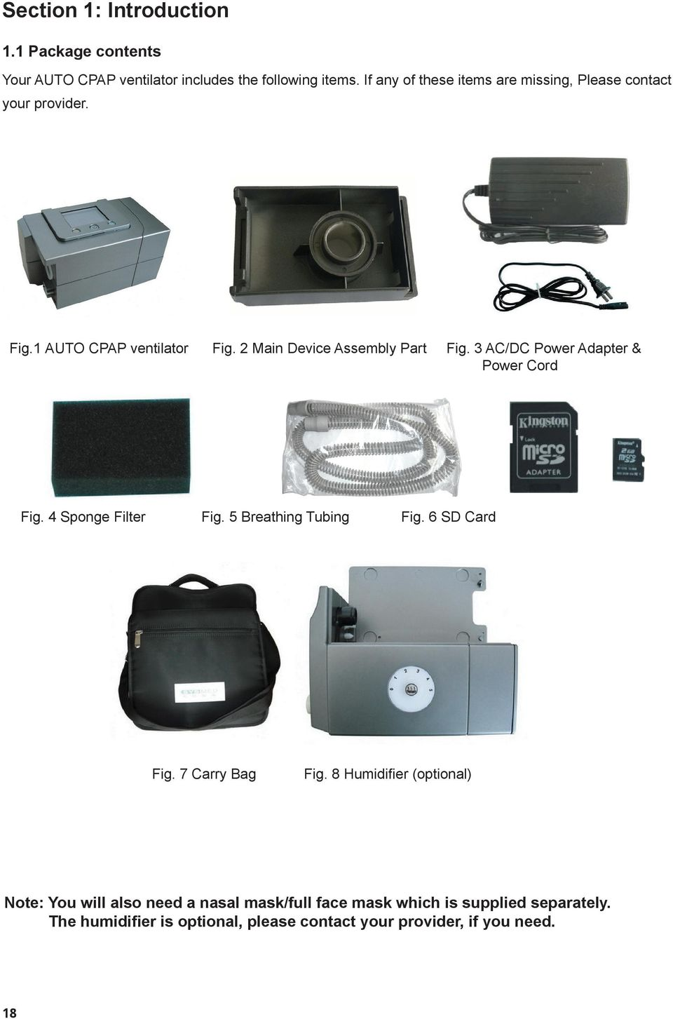 3 AC/DC Power Adapter & Power Cord Fig. 4 Sponge Filter Fig. 5 Breathing Tubing Fig. 6 SD Card Fig. 7 Carry Bag Fig.