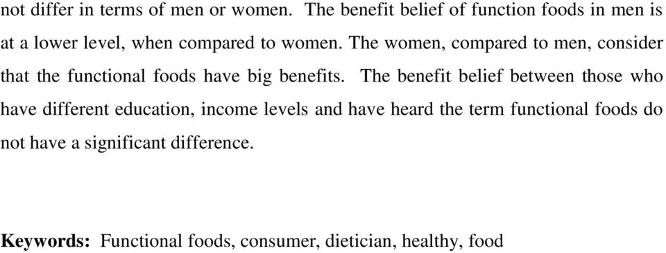 The women, compared to men, consider that the functional foods have big benefits.