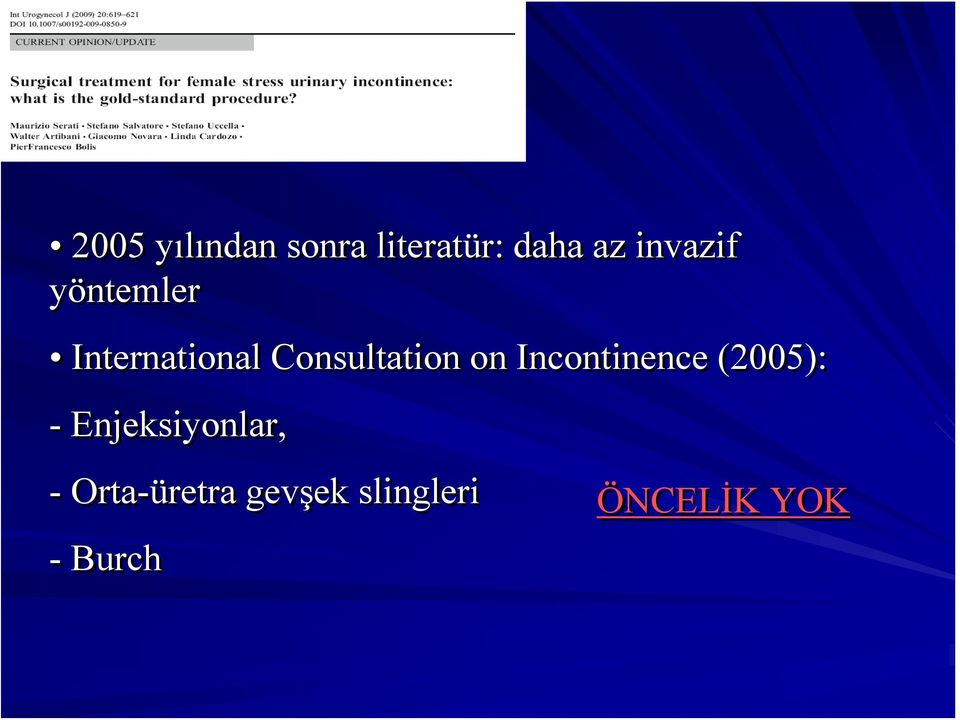 Consultation on Incontinence (2005): -
