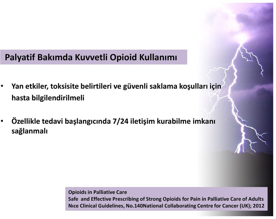 sağlanmalı Opioids in Palliative Care Safe and Effective Prescribing of Strong Opioids for Pain in