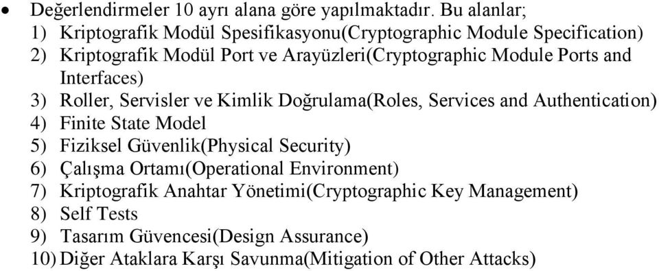 Module Ports and Interfaces) 3) Roller, Servisler ve Kimlik Doğrulama(Roles, Services and Authentication) 4) Finite State Model 5) Fiziksel