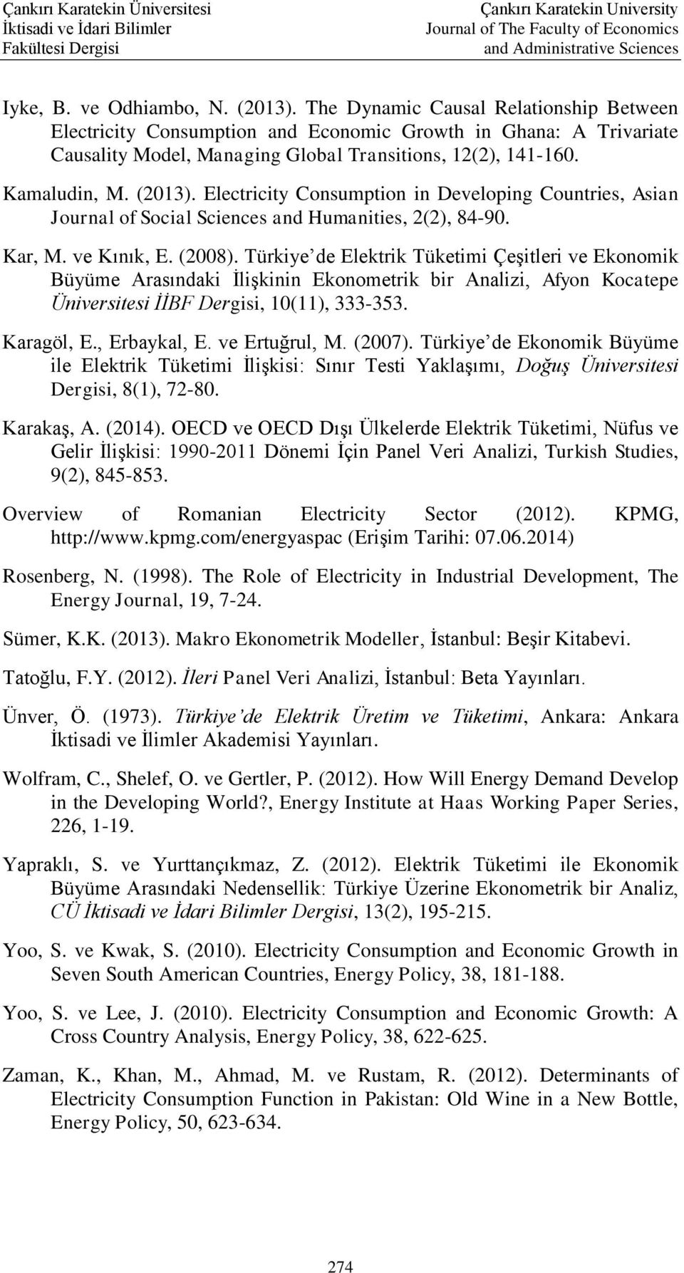 Electricity Consumption in Developing Countries, Asian Journal of Social Sciences and Humanities, 2(2), 84-90. Kar, M. ve Kınık, E. (2008).