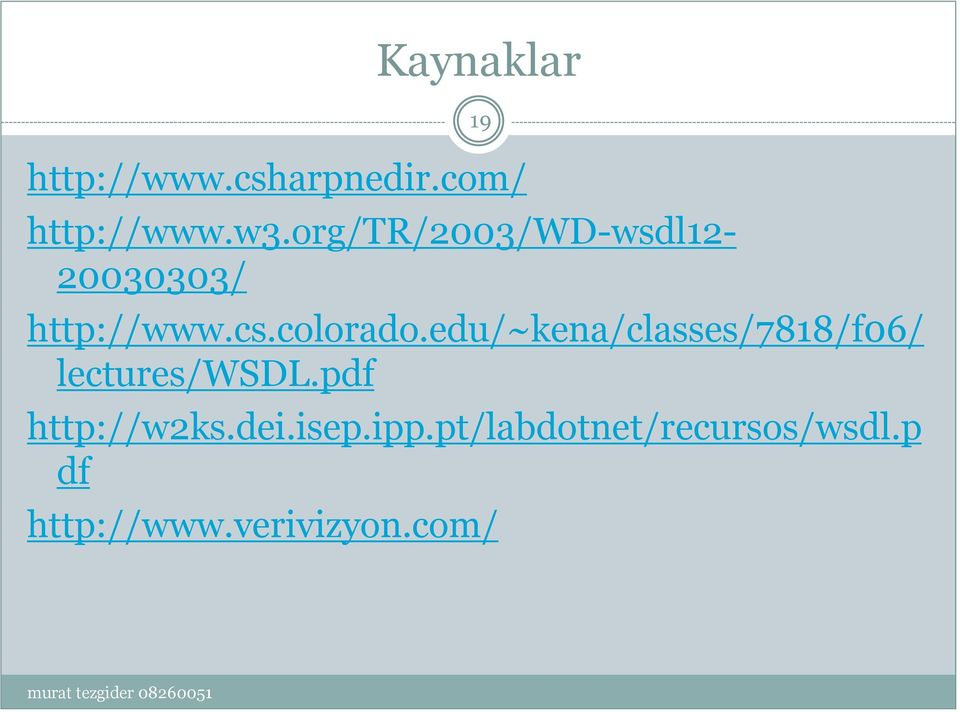 edu/~kena/classes/7818/f06/ lectures/wsdl.pdf http://w2ks.