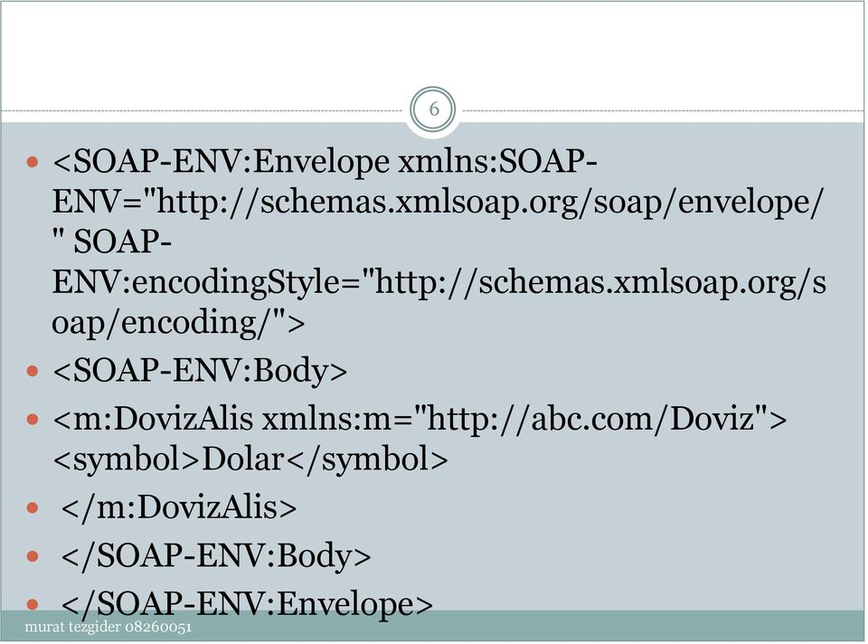 "org/s oap/encoding/""> <SOAP-ENV:Body> <m:dovizalis xmlns:m=""http://abc."
