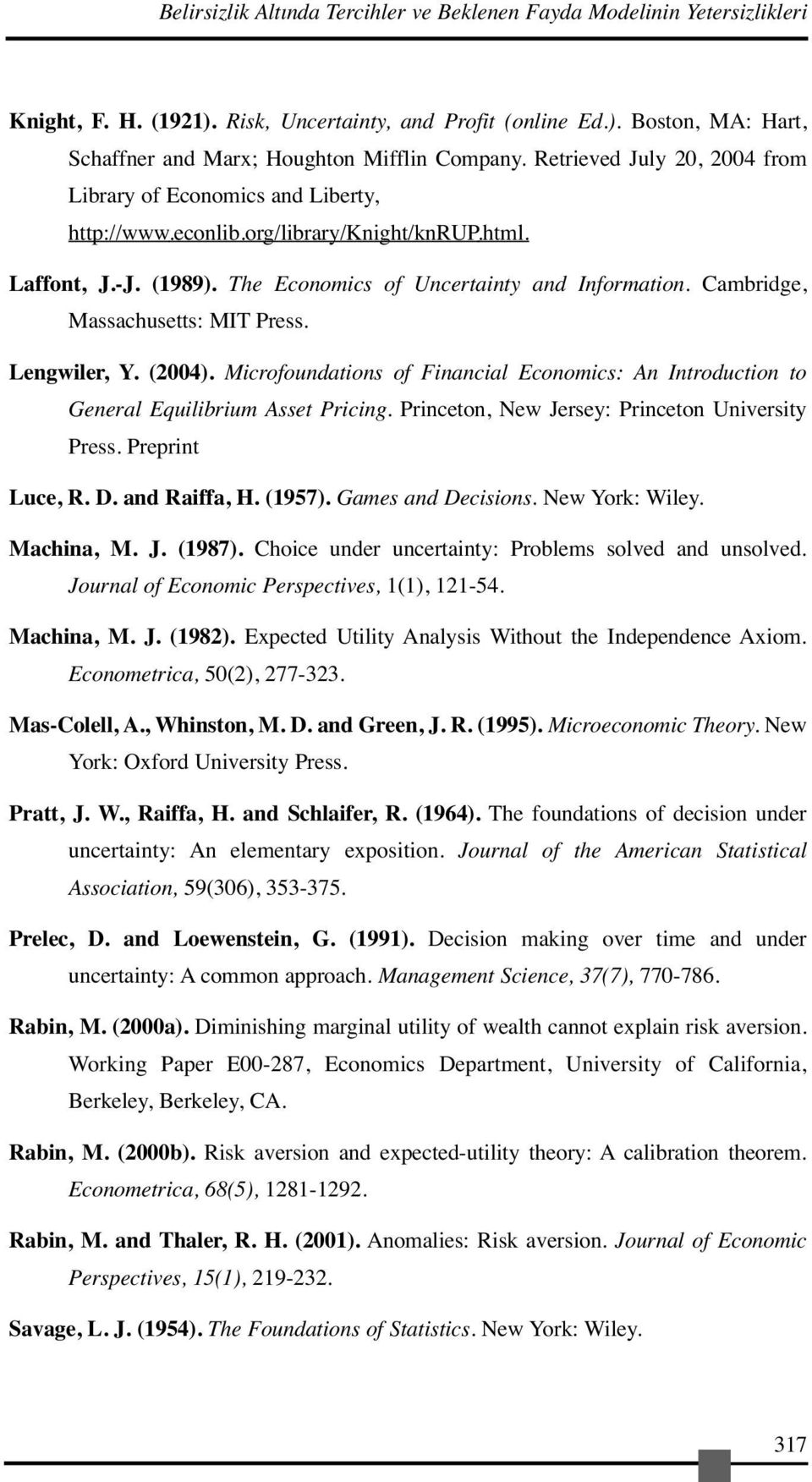 Cambridge, Massachusetts: MIT Press. Lengwiler, Y. (2004). Microfoundations of Financial Economics: An Introduction to General Equilibrium Asset Pricing.