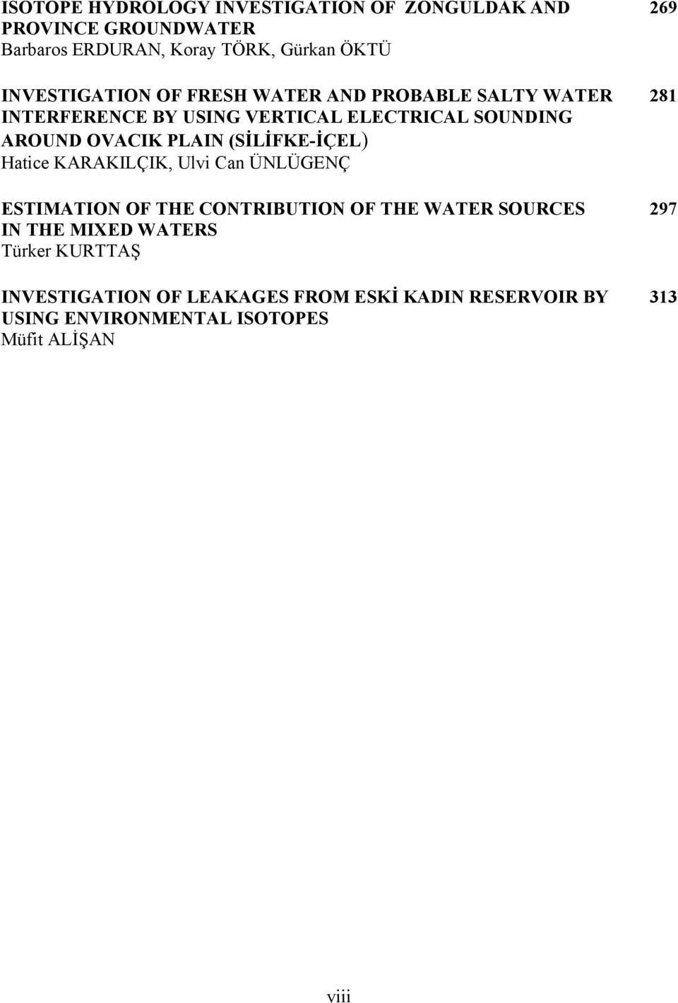 PLAIN (SİLİFKE-İÇEL) Hatice KARAKILÇIK, Ulvi Can ÜNLÜGENÇ ESTIMATION OF THE CONTRIBUTION OF THE WATER SOURCES IN THE MIXED