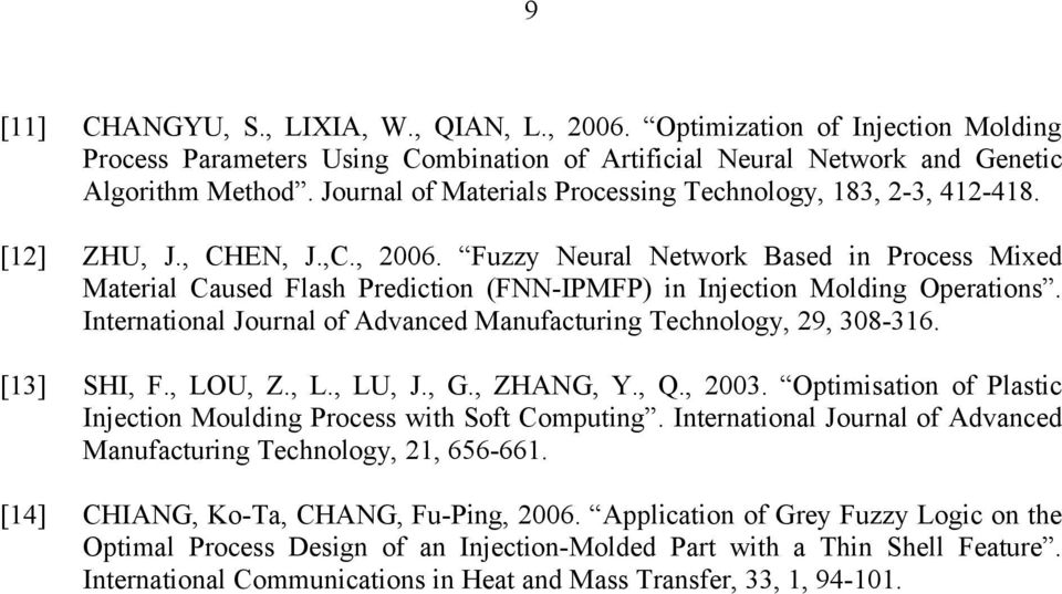 Fuzzy Neural Network Based in Process Mixed Material Caused Flash Prediction (FNN-IPMFP) in Injection Molding Operations. International Journal of Advanced Manufacturing Technology, 29, 308-316.