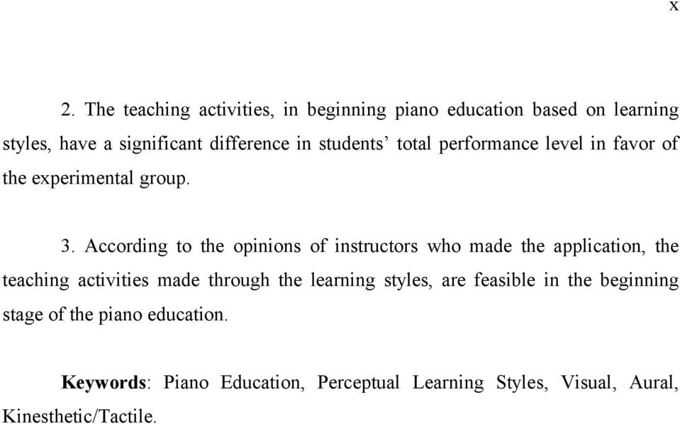 According to the opinions of instructors who made the application, the teaching activities made through the learning