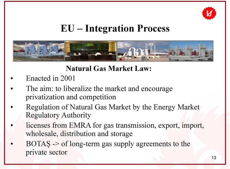 Energy Market Regulatory Authority licenses from EMRA for gas transmission, export, import,