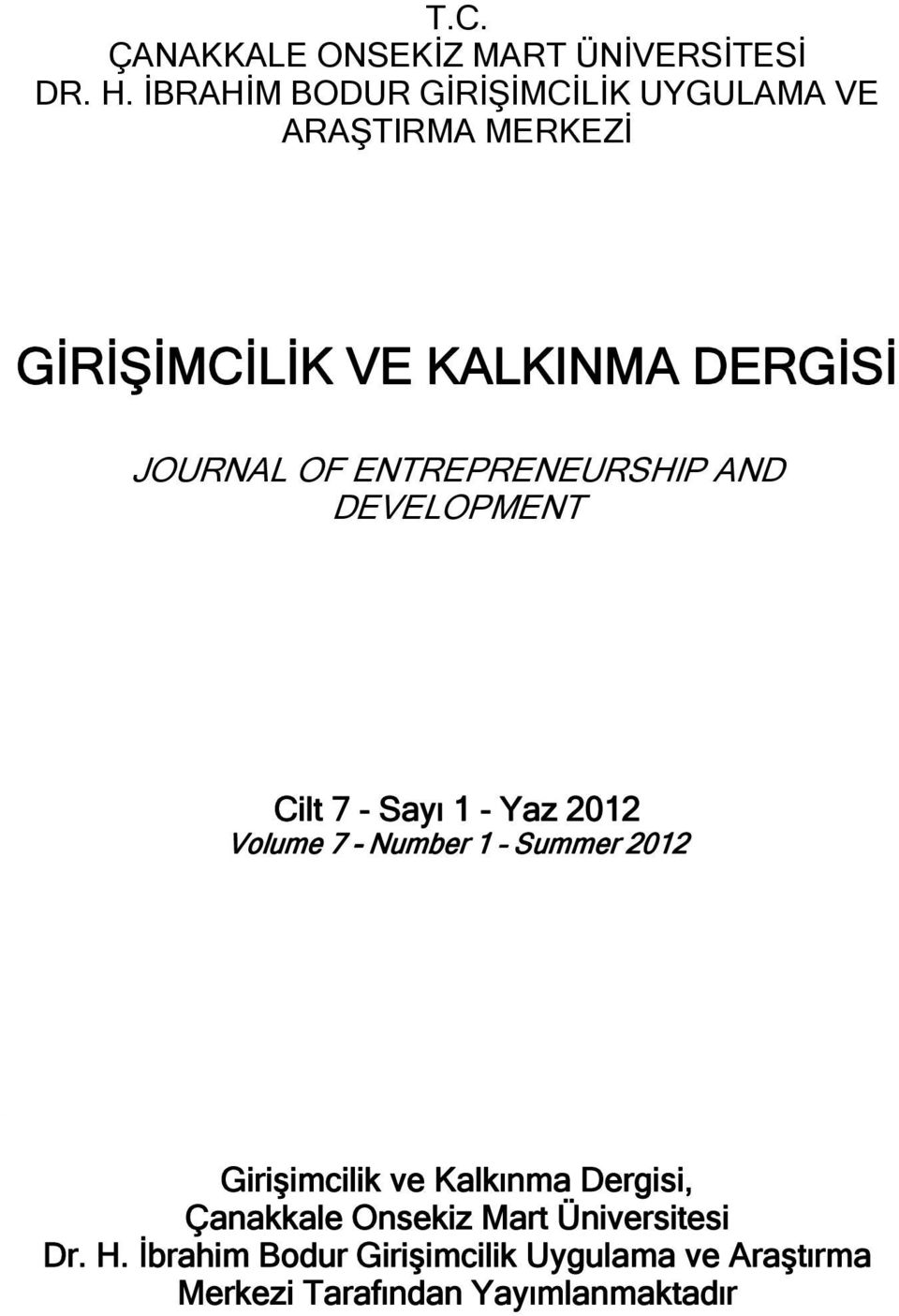 ENTREPRENEURSHIP AND DEVELOPMENT Cilt 7 - Sayı 1 - Yaz 2012 Volume 7 - Number 1 Summer 2012