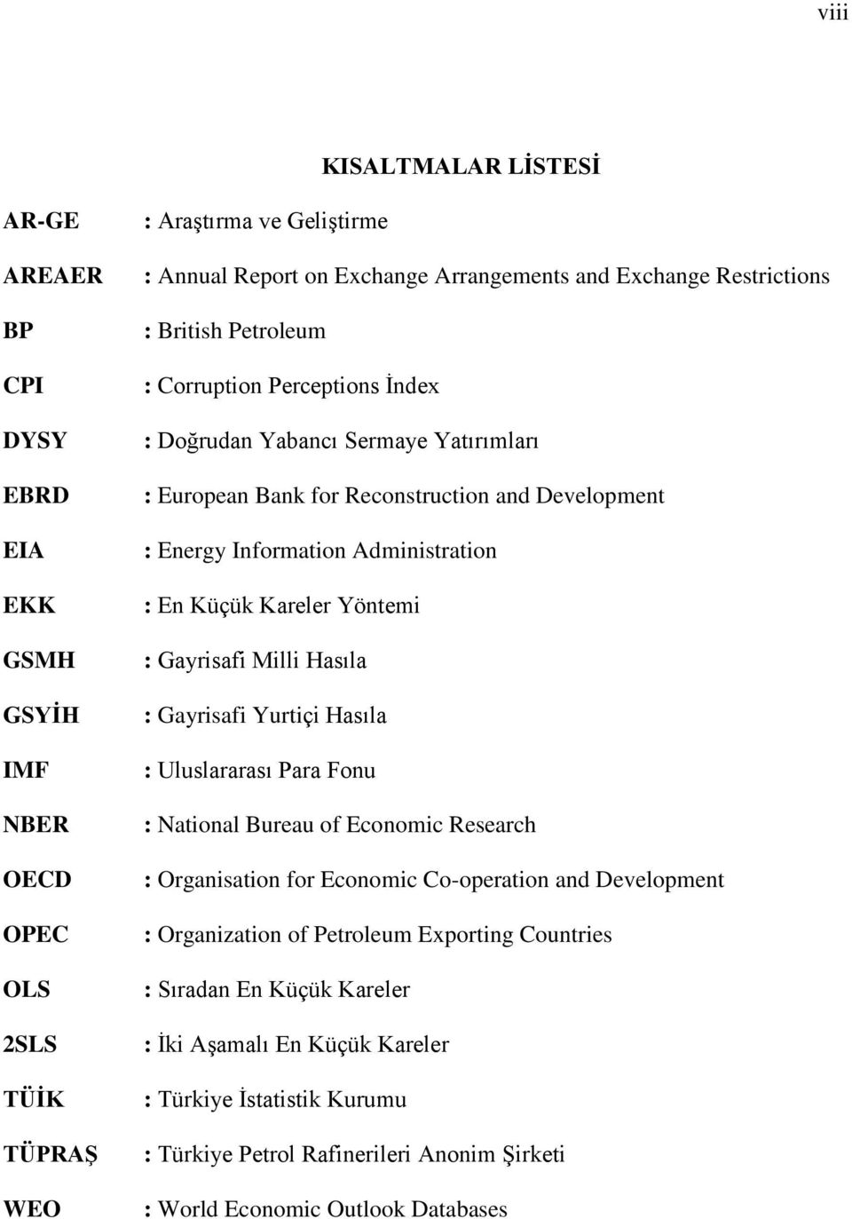 Küçük Kareler Yöntemi : Gayrisafi Milli Hasıla : Gayrisafi Yurtiçi Hasıla : Uluslararası Para Fonu : National Bureau of Economic Research : Organisation for Economic Co-operation and Development :