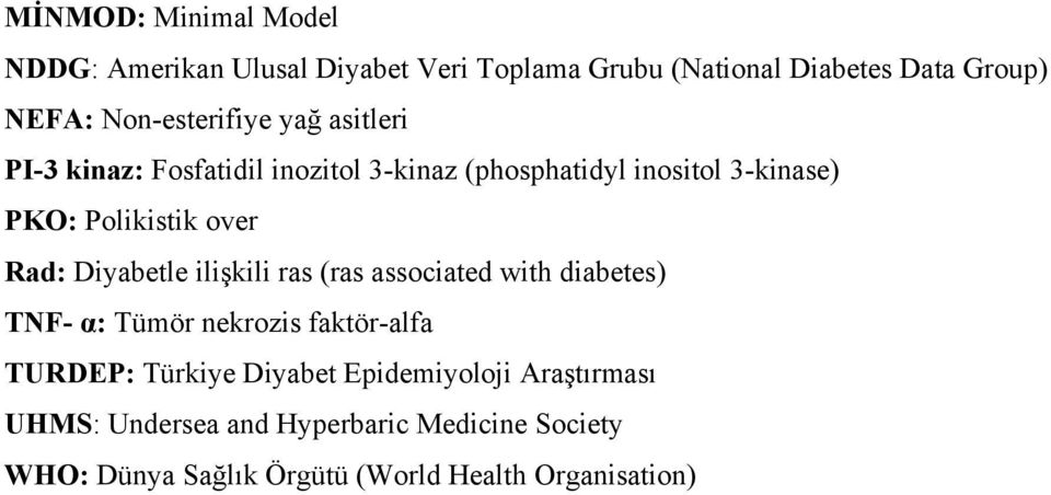 over Rad: Diyabetle ilişkili ras (ras associated with diabetes) TNF- α: Tümör nekrozis faktör-alfa TURDEP: Türkiye