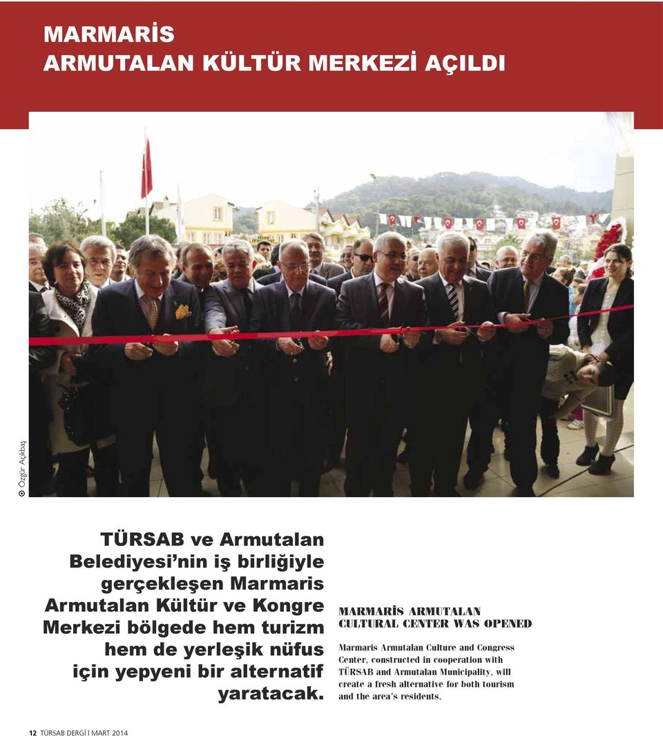 MARMARİS ARMUTALAN CULTURAL CENTER WAS OPENED Marmaris Armutalan Culture and Congress Center, constructed in cooperation with
