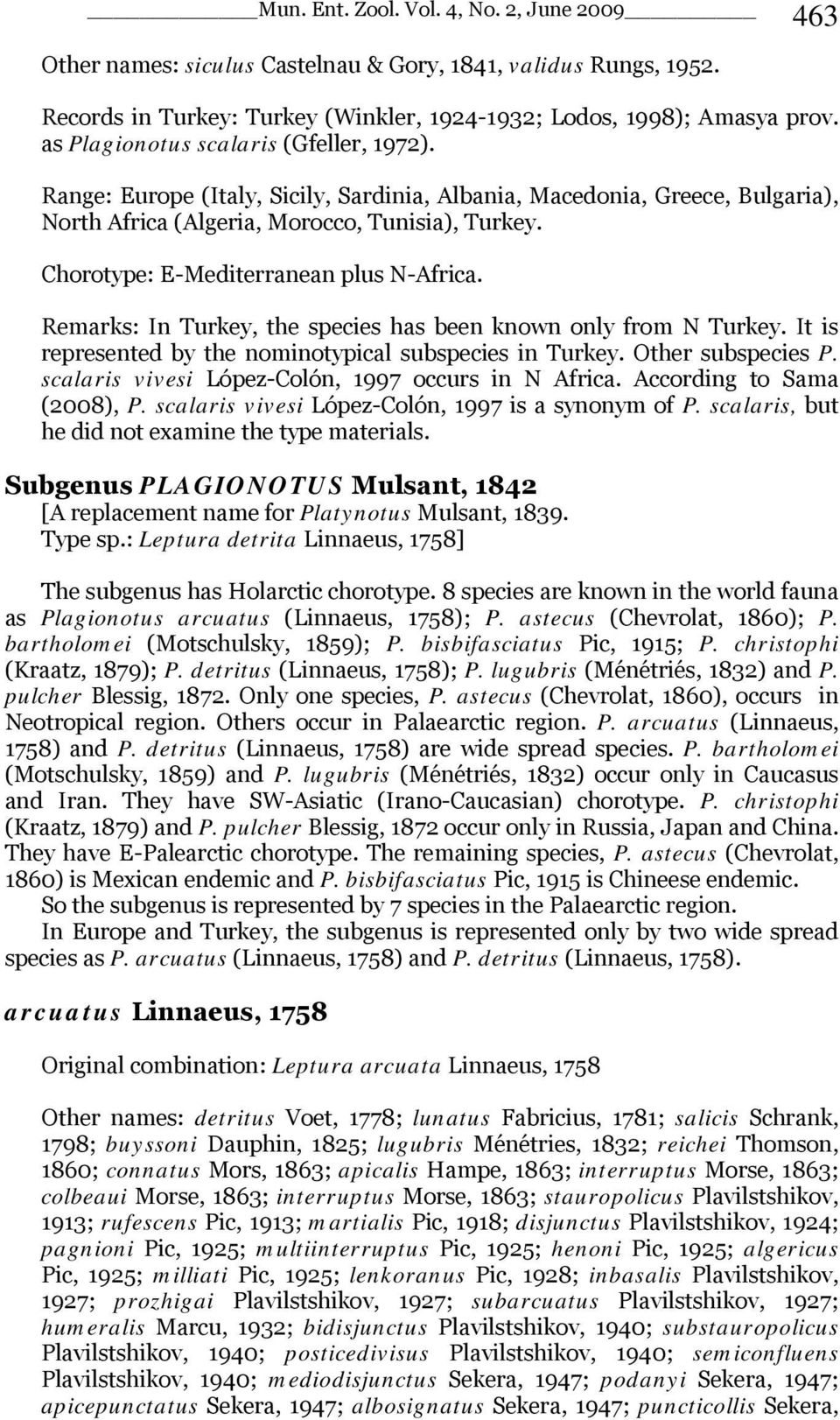 Remarks: In Turkey, the species has been known only from N Turkey. It is represented by the nominotypical subspecies in Turkey. Other subspecies P.