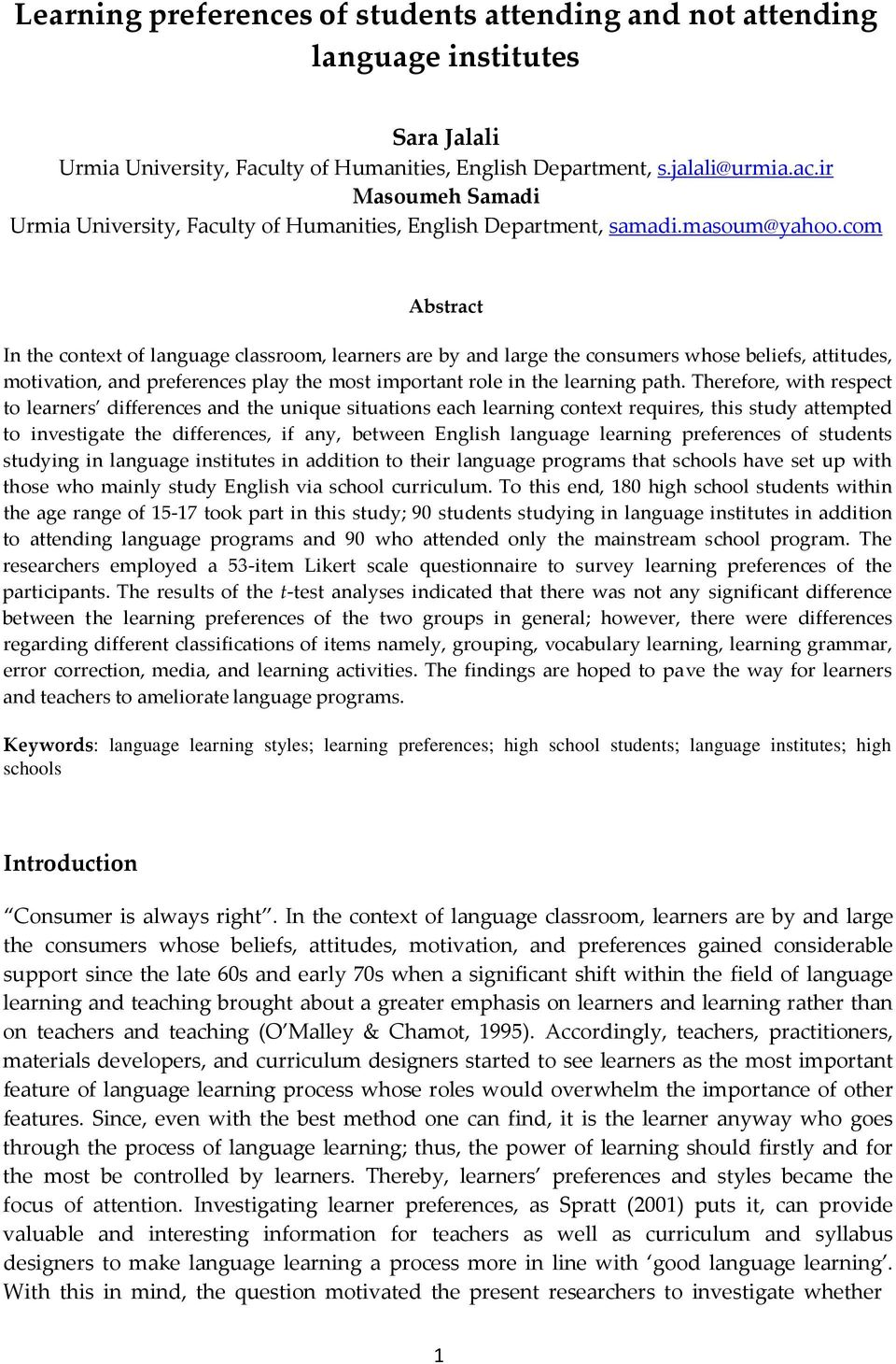 com Abstract In the context of language classroom, learners are by and large the consumers whose beliefs, attitudes, motivation, and preferences play the most important role in the learning path.