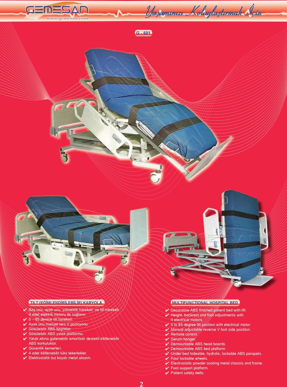 MULTIFUNCTIONAL HOSPITAL BED Decorative ABS finished patient bed with lift. Height, backrest and foot adjustments with 4 electrical motors.