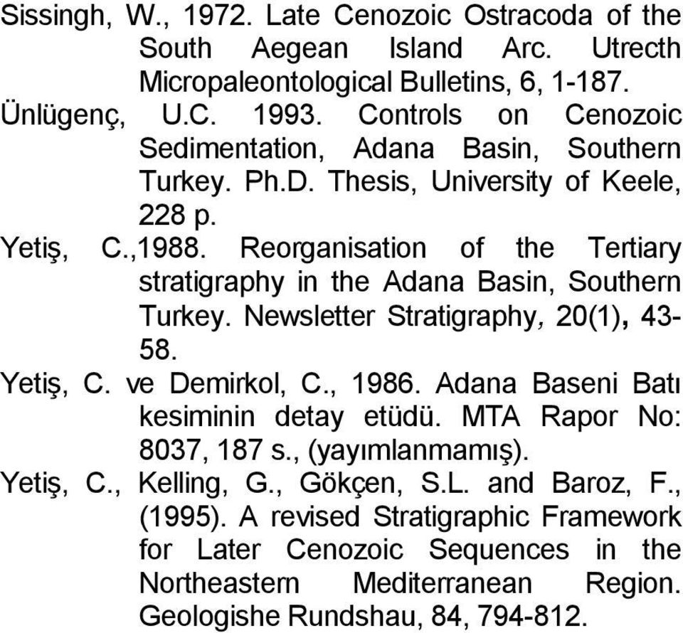 Reorganisation of the Tertiary stratigraphy in the Adana Basin, Southern Turkey. Newsletter Stratigraphy, 20(1), 43-58. Yetiş, C. ve Demirkol, C., 1986.