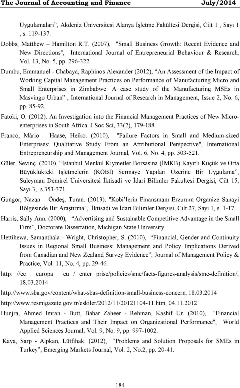 Dumbu, Emmanuel - Chabaya, Raphinos Alexander (2012), An Assessment of the Impact of Working Capital Management Practices on Performance of Manufacturing Micro and Small Enterprises in Zimbabwe: A