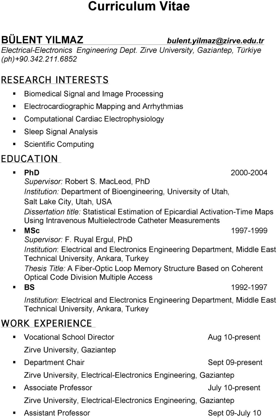 EDUCATION PhD 2000-2004 Supervisor: Robert S.
