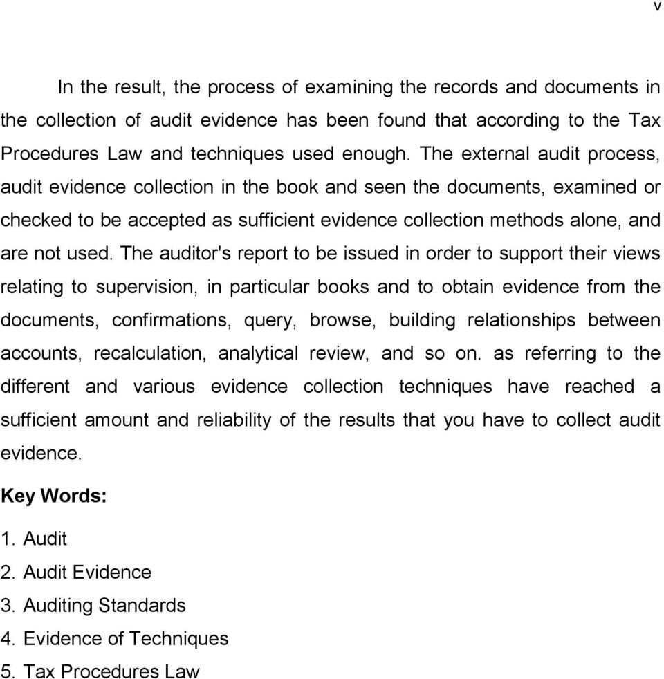 The auditor's report to be issued in order to support their views relating to supervision, in particular books and to obtain evidence from the documents, confirmations, query, browse, building
