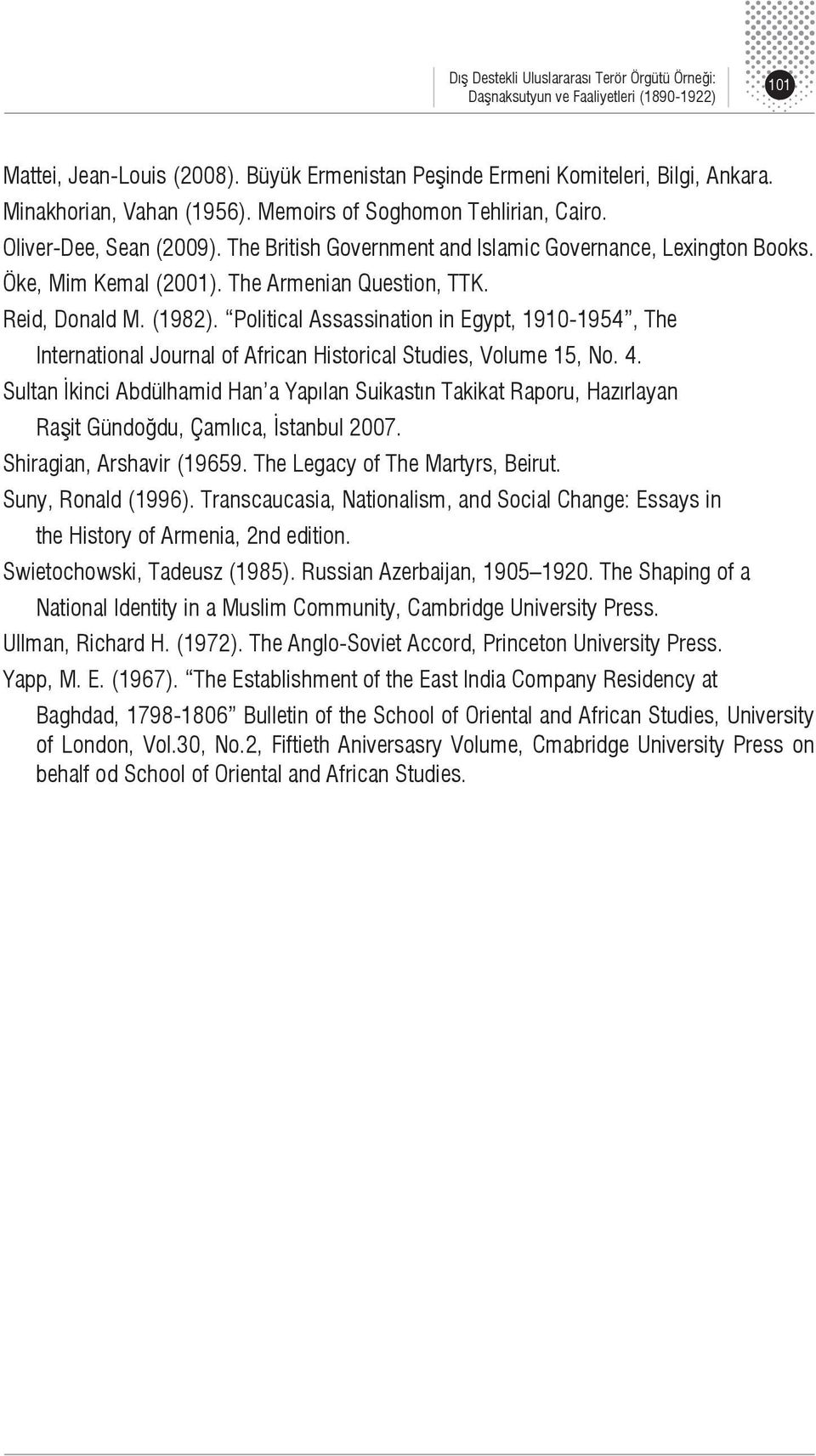 Political Assassination in Egypt, 1910-1954, The International Journal of African Historical Studies, Volume 15, No. 4.
