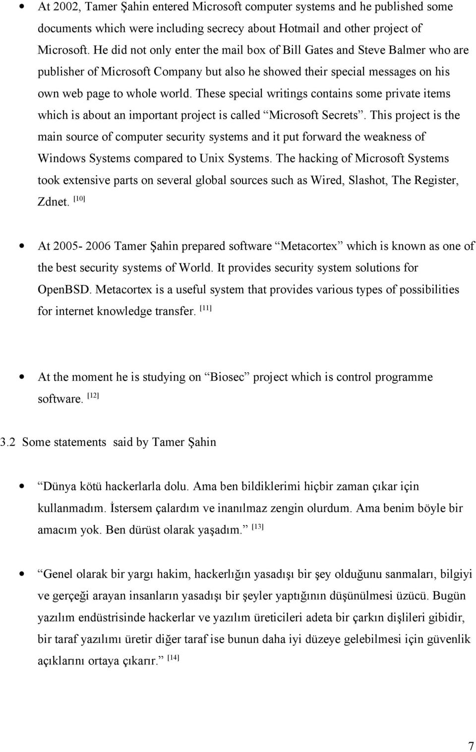 These special writings contains some private items which is about an important project is called Microsoft Secrets.