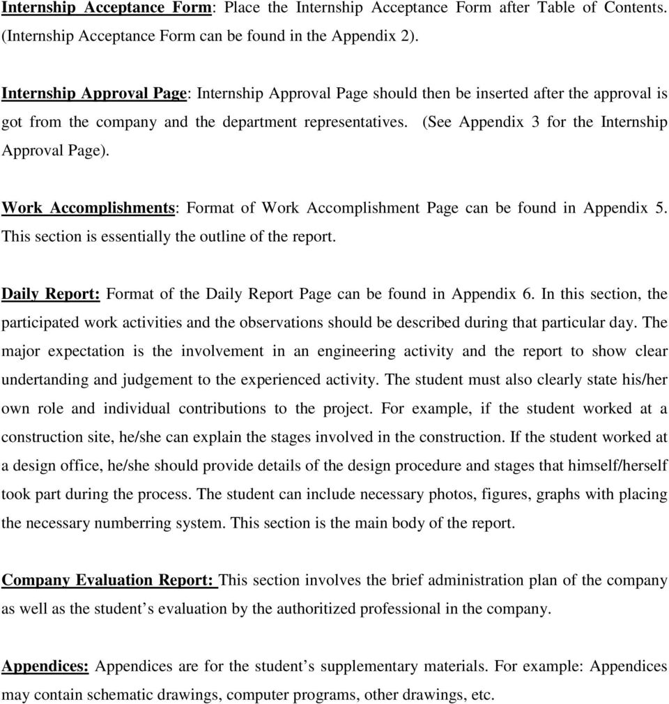 (See Appendix 3 for the Internship Approval Page). Work Accomplishments: Format of Work Accomplishment Page can be found in Appendix 5. This section is essentially the outline of the report.