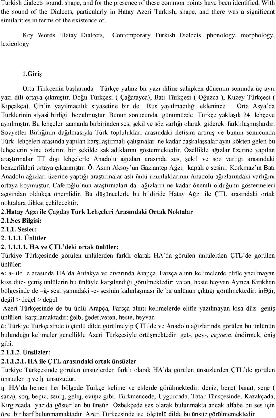 Key Words :Hatay Dialects, lexicology Contemporary Turkish Dialects, phonology, morphology, 1.