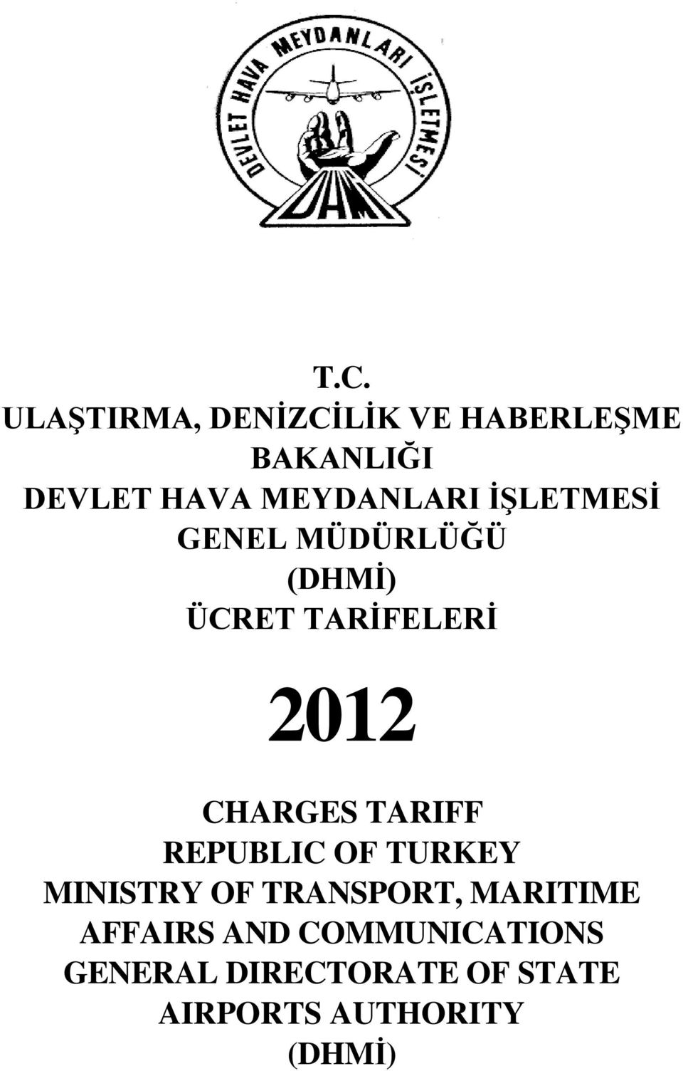 CHARGES TARIFF REPUBLIC OF TURKEY MINISTRY OF TRANSPORT, MARITIME