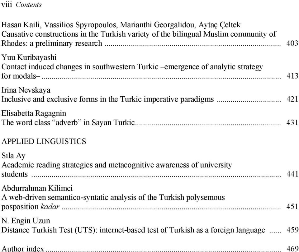 .. 413 Irina Nevskaya Inclusive and exclusive forms in the Turkic imperative paradigms... 421 Elisabetta Ragagnin The word class adverb in Sayan Turkic.