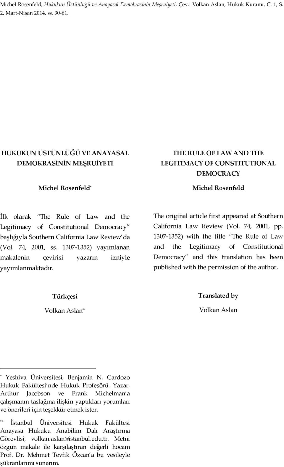 of Constitutional Democracy başlığıyla Southern California Law Review da (Vol. 74, 2001, ss. 1307-1352) yayımlanan makalenin çevirisi yazarın izniyle yayımlanmaktadır.