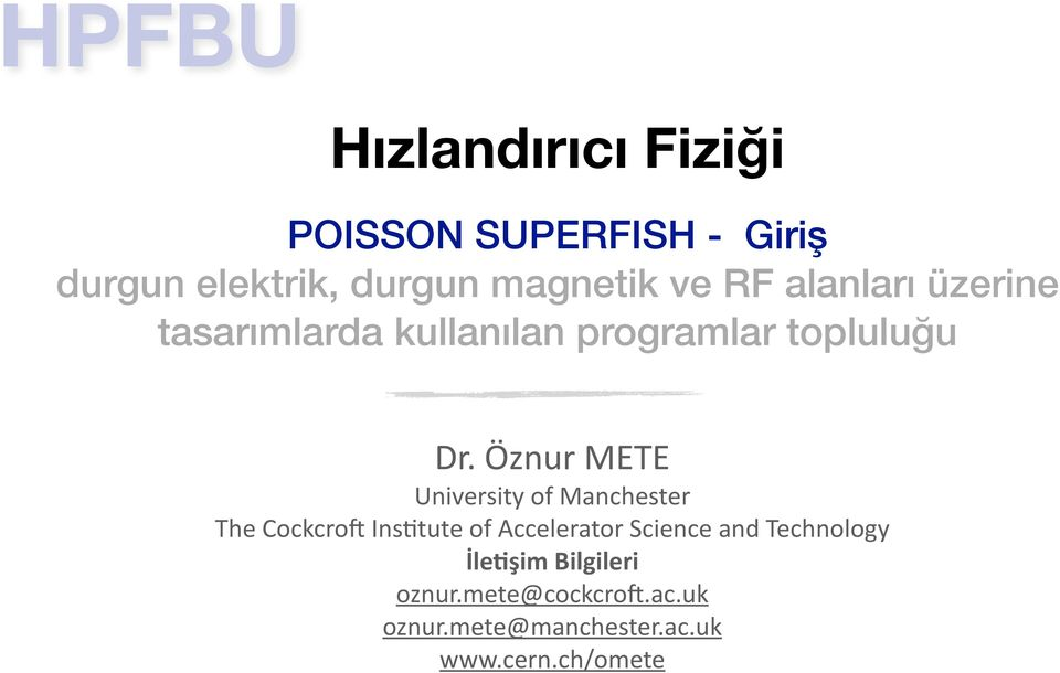 Öznur METE University of Manchester The Cockcro: Ins<tute of Accelerator Science