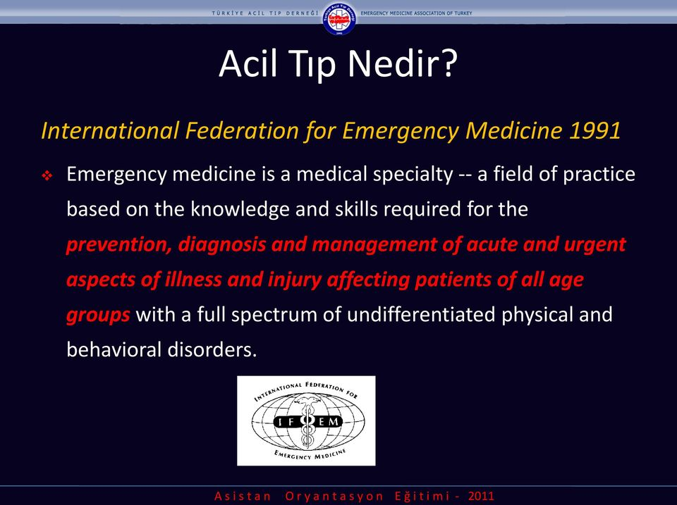 -- a field of practice based on the knowledge and skills required for the prevention, diagnosis