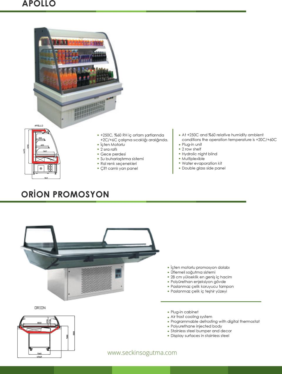 +20C/+60C Plug-in unit 2 row shelf Hydrolic night blind Multiplexible Water evaporation kit Double glass side panel ORİON PROMOSYON İçten motorlu promosyon dolabı Üflemeli soğutma sistemi 28