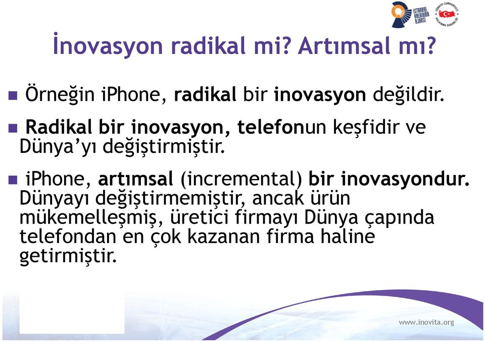 iphone, artımsal (incremental) bir inovasyondur.