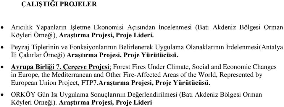 Çerçeve Projesi; Forest Fires Under Climate, Social and Economic Changes in Europe, the Mediterranean and Other Fire-Affected Areas of the World, Represented by European