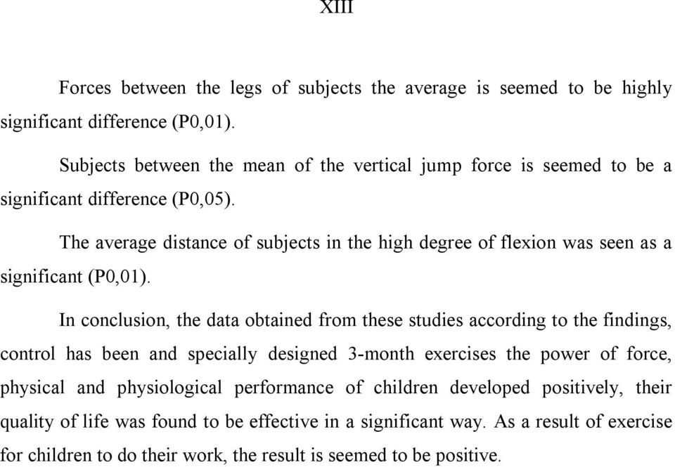 The average distance of subjects in the high degree of flexion was seen as a significant (P0,01).