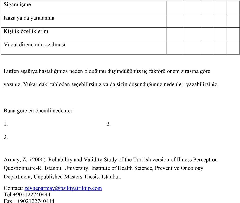 Armay, Z.. (2006). Reliability and Validity Study of the Turkish version of Illness Perception Questionnaire-R.